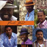 Take 6 : Feels Good : 00  1 CD