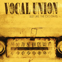 Vocal Union : Just Like The Old Days : 00  1 CD :