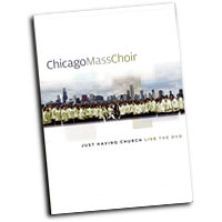 Chicago Mass Choir : Just Having Church : DVD :  : 027072807399 : NEWH28073DVD