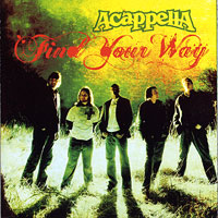 Acappella Company : Find Your Way : 00  1 CD :