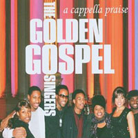 Golden Gospel Singers : A Cappella Praise : 00  1 CD :  : 018382508829 : 50882