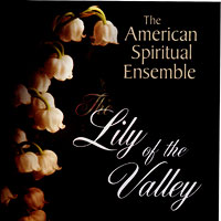 American Spiritual Ensemble : The Lily of The Valley : 00  1 CD