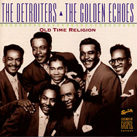 Detroiters/Golden Echoes : Old Time Religion : 00  1 CD :  : 7034
