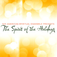 American Spiritual Ensemble : The Spirit of the Holidays : 00  1 CD