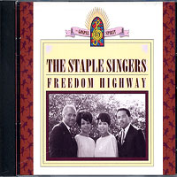 Staple Singers : Freedom Highway : 00  1 CD :  : 886972412023 : 4A724120