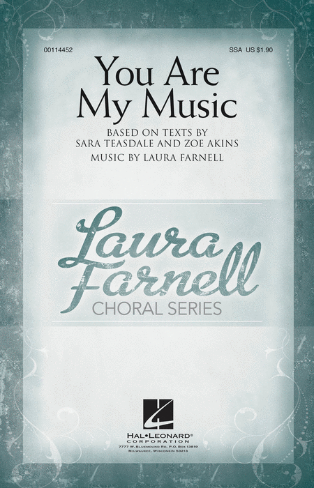 You Are My Music : SSA : Laura Farnell : Laura Farnell : 00114452 : 884088872496
