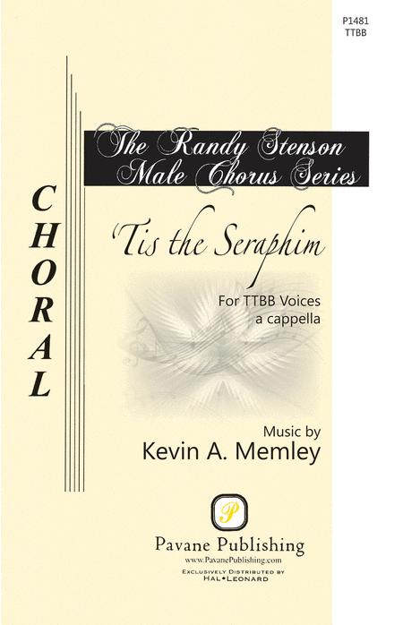 'Tis the Seraphim : TTBB : Kevin Memley : Kevin Memley : Sheet Music : 00121926 : 884088944797