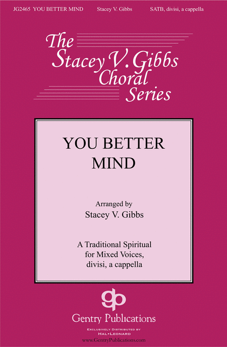 You Better Mind : SATB : Stacey V. Gibbs : Sheet Music : 00126561 : 888680004293