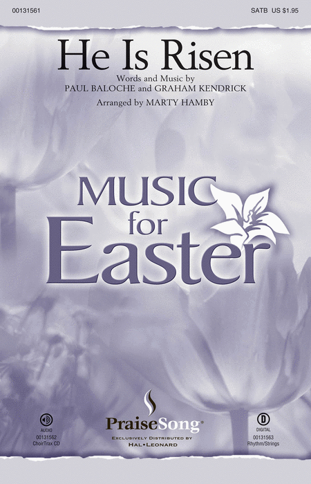 He Is Risen : SATB : Marty Hamby : Paul Baloche : Paul Baloche : Sheet Music : 00131561 : 888680025717
