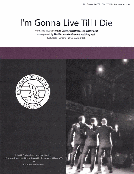 I'm Gonna Live 'Til I Die : TTBB : Greg Volk : Al Hoffman : The Western Continentals : Sheet Music : 00137949 : 812817020306
