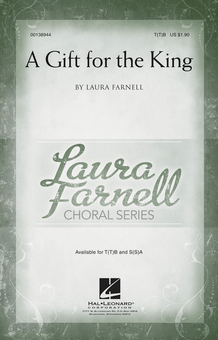 A Gift for the King : TTB : Laura Farnell : Laura Farnell : Sheet Music : 00138944 : 888680034009