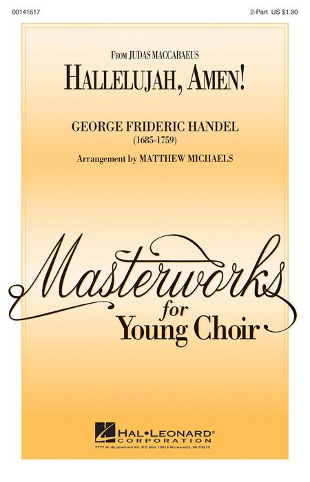 Hallelujah, Amen! : 2-Part : Matthew Michaels : George Frideric Handel : Sheet Music : 00141617 : 888680045739