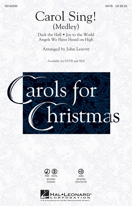 Carol Sing! : SATB : John Leavitt : Sheet Music : 00142550 : 888680049553