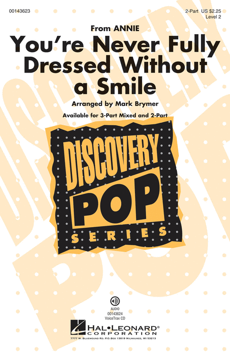 You're Never Fully Dressed Without a Smile : 2-Part : Mark Brymer : Charles Strouse  : Annie : Sheet Music : 00143623 : 888680059316