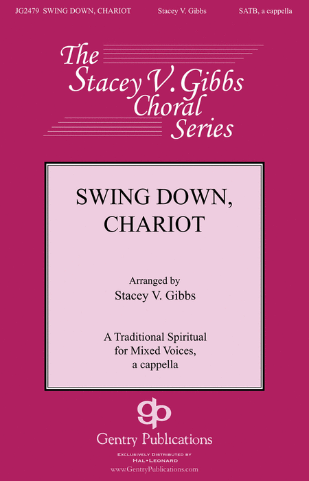 Swing Down, Chariot : SATB : Stacey V. Gibbs : Sheet Music : 00144371 : 888680061586