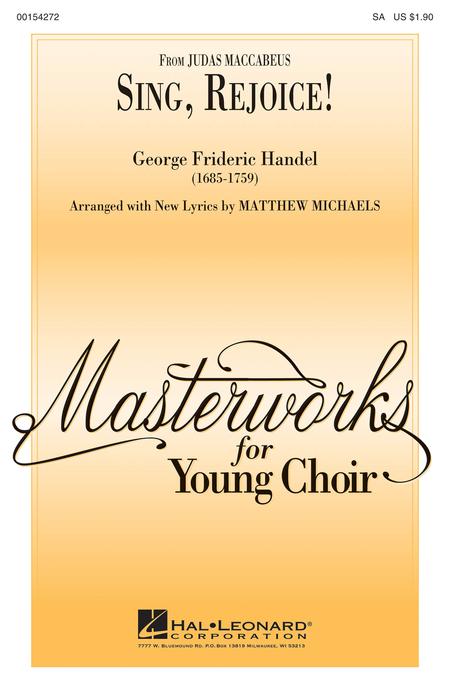 Sing, Rejoice! : SA : Matthew Michaels : George Frideric Handel : Sheet Music : 00154272 : 888680099398