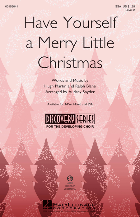 Have Yourself a Merry Little Christmas : SSA : Audrey Snyder : Ralph Blane : Sheet Music : 00155041 : 888680103767