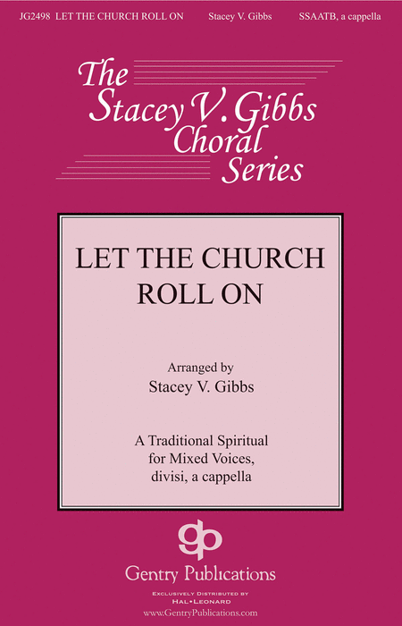 Let the Church Roll On : SATB : Stacey V. Gibbs : Sheet Music : 00159830 : 888680620059
