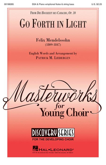 Go Forth In Light! : SSA : Patrick Liebergen : Felix Mendelssohn : Sheet Music : 00198285 : 888680647827