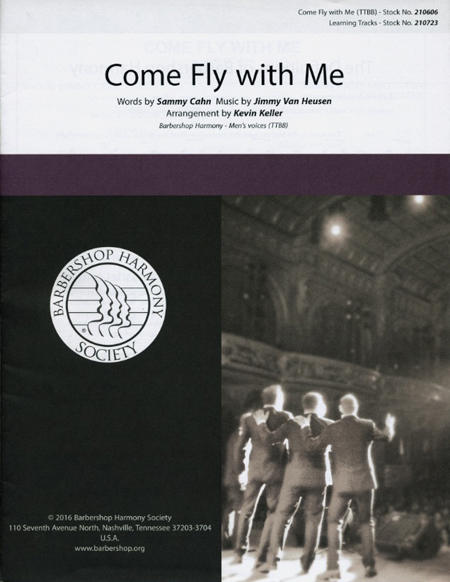Come Fly with Me : TTBB : Kevin Keller : Sammy Cahn : 00200660 : 812817021075