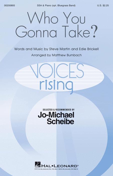 Who You Gonna Take? : SSA : Matthew Bumbach : Edie Brickell : Sheet Music : 00200893 : 888680652159