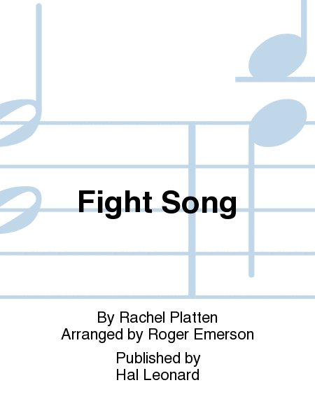 Fight Song : SSA : Roger Emerson : Rachel Platten : Rachel Platten : 00217743 : 888680667160