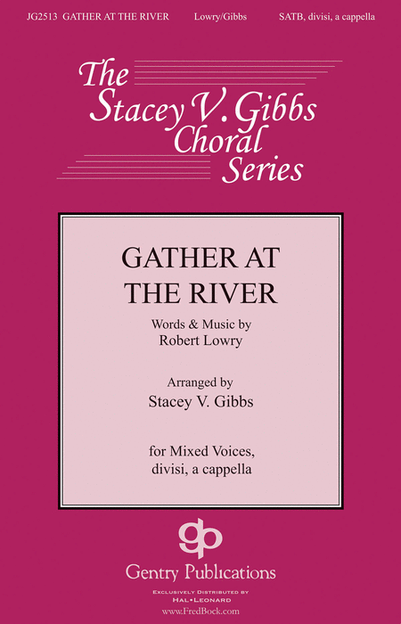Gather at the River : SATB divisi : Stacey V. Gibbs : Sheet Music : 00229996 : 888680675233