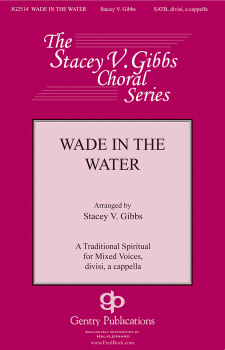 Wade in the Water : SATB : Stacey V. Gibbs : Sheet Music : 00232930 : 888680679750