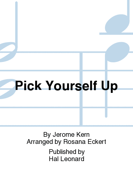 Pick Yourself Up : 3-Part : Rosana Eckert : Jerome Kern : Swing Time : Songbook : 00244852 : 888680709051