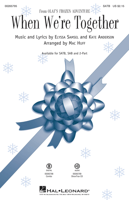 When We're Together : SATB : Mac Huff : Kate Anderson : Olaf's Frozen Adventure : Sheet Music : 00265795 : 888680732400