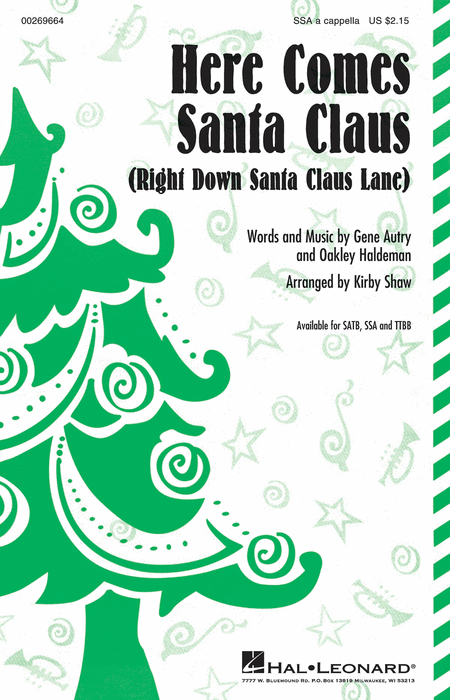 Here Comes Santa Claus : SSA : Kirby Shaw : Oakley Haldeman : Sheet Music : 00269664 : 888680739027