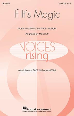 If It's Magic : SSAA : Mac Huff : Stevie Wonder : Sheet Music : 00288773 : 888680913540
