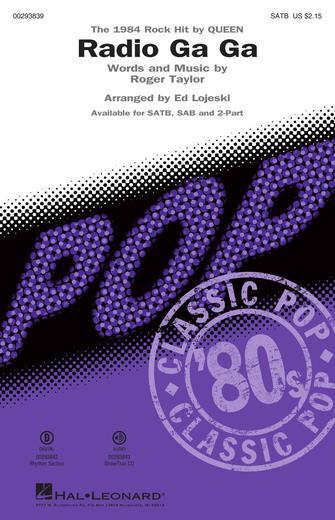 Radio Ga Ga : SATB : Ed Lojeski : Roger Taylor : Queen : Sheet Music : 00293839 : 888680939342