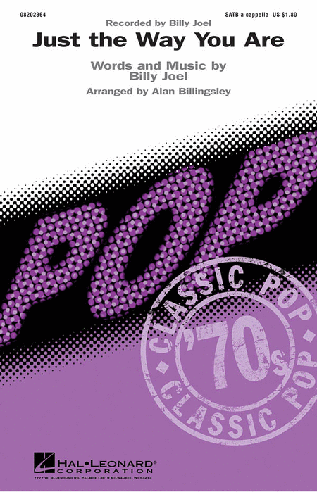 Just The Way You Are : SATB : Alan Billingsley : Billy Joel : Billy Joel : Sheet Music : 08202364 : 884088324575