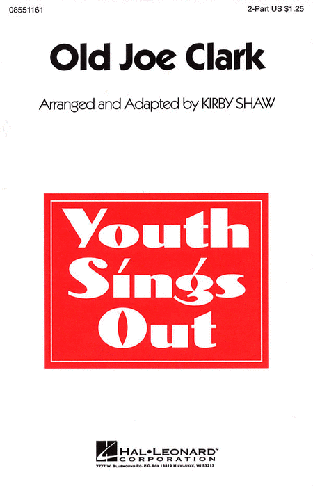 Old Joe Clark : 2-Part : Kirby Shaw : Sheet Music : 08551161 : 073999127607