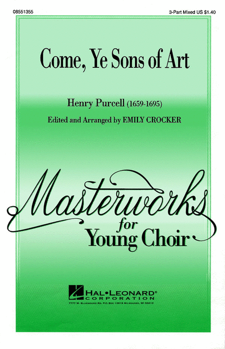 Come, Ye Sons of Art : 3-Part : Emily Crocker : Henry Purcell : Sheet Music : 08551355 : 073999204117