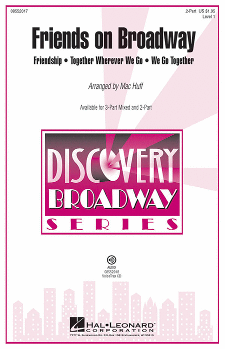Friends on Broadway : 2-Part : Mac Huff : Sheet Music : 08552017 : 884088207021