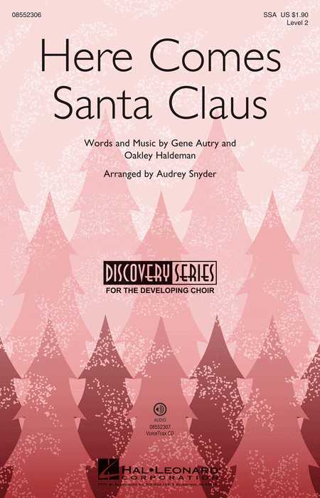 Here Comes Santa Claus : SSA : Audrey Snyder : Gene Autry : Sheet Music : 08552306 : 884088548643