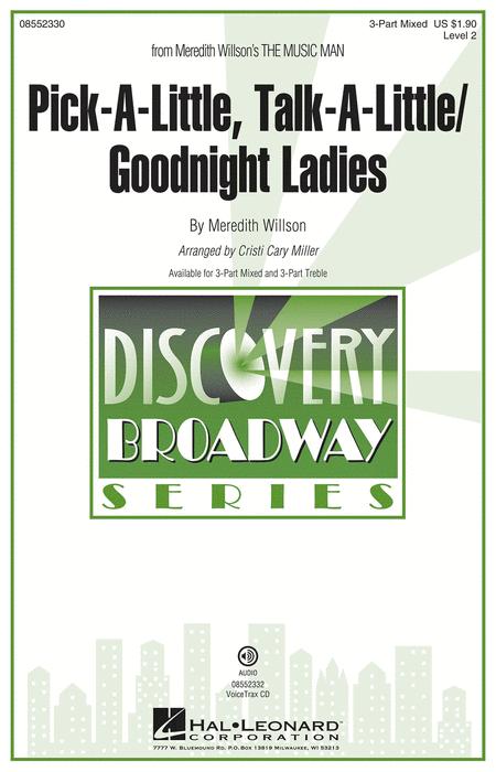 Pick-a-little, Talk-a-little/Goodnight Ladies : 3-Part : Cristi Cary Miller : Meredith Willson : The Music Man : Sheet Music : 08552331 : 884088557546
