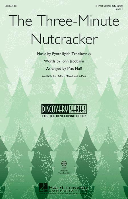 The Three-Minute Nutcracker : 2-Part : Pyotr Il'yich Tchaikovsky : Pyotr Il'yich Tchaikovsky : The Nutcracker : Sheet Music : 08552449 : 884088653309