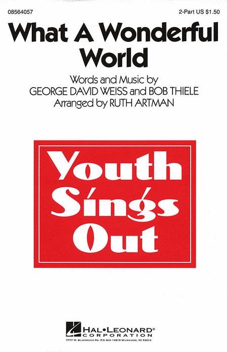 What a Wonderful World : 2-Part : Ruth Artman : Bob Thiele : Louis Armstrong : Sheet Music : 08564057 : 073999640571