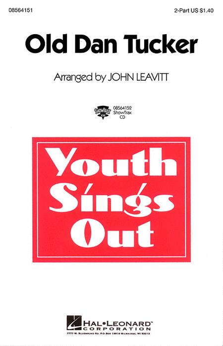 Old Dan Tucker : 2-Part : John Leavitt : Sheet Music : 08564151 : 073999641516