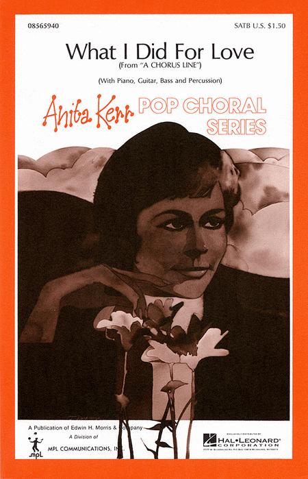 What I Did For Love : SATB : Anita Kerr : Marvin Hamlisch : A Chorus Line : Sheet Music : 08565940 : 073999693515