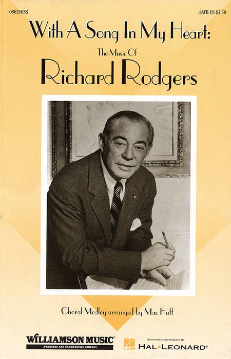With a Song in My Heart: The Music of Richard Rodgers (Feature Medley) : SATB : Mac Huff : Richard Rodgers : Sheet Music : 08621033 : 073999210330