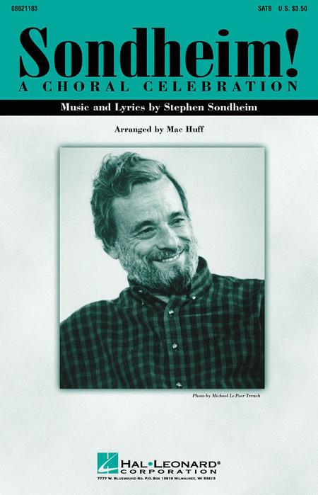 Sondheim! A Choral Celebration (Medley) : SATB : Mac Huff : Stephen Sondheim : Sheet Music : 08621183 : 073999211832