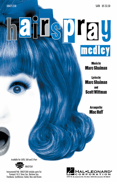 Hairspray (Medley) : SATB : Mac Huff : Hairspray : Sheet Music : 08621258 : 073999556506