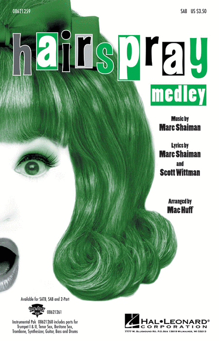 Hairspray (Medley) : SAB : Mac Huff : Hairspray : Sheet Music : 08621259 : 073999212594