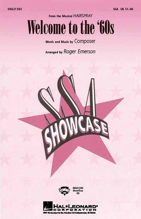 Welcome to the '60s : SSA : Roger Emerson : Marc Shaiman : Hairspray : Sheet Music : 08621393 : 884088022259