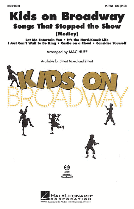Kids on Broadway: Songs That Stopped the Show : 2-Part : Mac Huff : Sheet Music : 08621683 : 884088362928