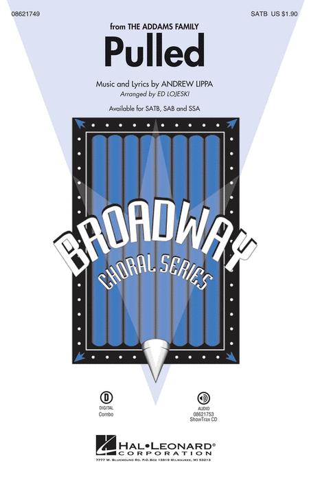 Pulled : SATB : Ed Lojeski : Andrew Lippa : Addams Family : Showtrax CD : 08621749 : 884088536565